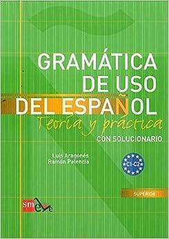 Gramática De Uso Del Español: Teoría Y Práctica C1-c2 por Ramón Palencia Del Burgo epub