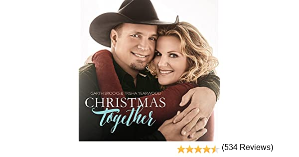 Amazon.com: Christmas Together: Garth Brooks and Trisha Yearwood ...