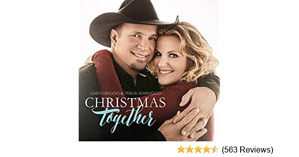 Christmas Together by Garth Brooks and Trisha Yearwood on Amazon ...