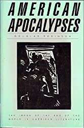 American Apocalypses: The Image of the End of the World in American Literature