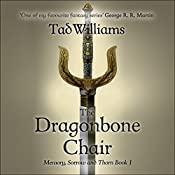 The Dragonbone Chair: Memory, Sorrow & Thorn, Book 1 | Tad Williams