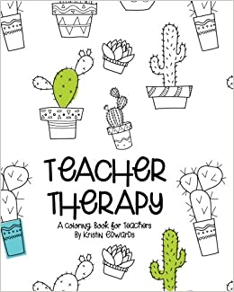Book Teacher Therapy: A Coloring Book for Teachers