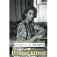 Alfredonian Etiquette & Chivalry: Beauty & Honour