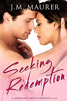 Seeking Redemption (Emerging From Darkness Book 2) by [Maurer, J.M.]