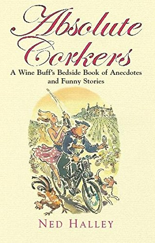 Absolute Corkers: A Wine Buff's Bedside Book of Anecdotes and Funny Stories
