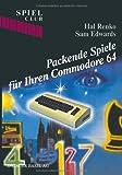 Packende Spiele Für Ihren Commodore 64, RENKO and EDWARDS, 3764316489