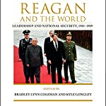 Reagan and the World: Leadership and National Security, 1981-1989, Studies In Conflict Diplomacy Peace | Jack Matlock Jr.,Bradley Lynn Coleman,James Graham Wilson,Beth Fischer,Michael Schaller,Kyle Longley