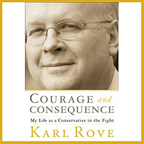 Courage and Consequence: My Life as a Conservative in the Fight Audiobook [Free Download by Trial] thumbnail