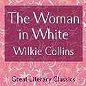 The Woman in White Hörbuch von Wilkie Collins Gesprochen von: Gabriel Woolf