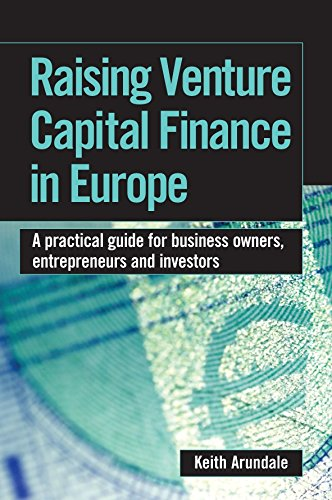 Read Online Raising Venture Capital Finance in Europe: A Practical Guide for Business Owners, Entrepreneurs and Investors ebook