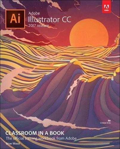 Price comparison product image Adobe Illustrator CC Classroom in a Book (2017 release)