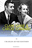 Clark Gable and Carole Lombard: the Golden Era of Hollywood's Star-Crossed Couple, Charles River Charles River Editors, 1494379724