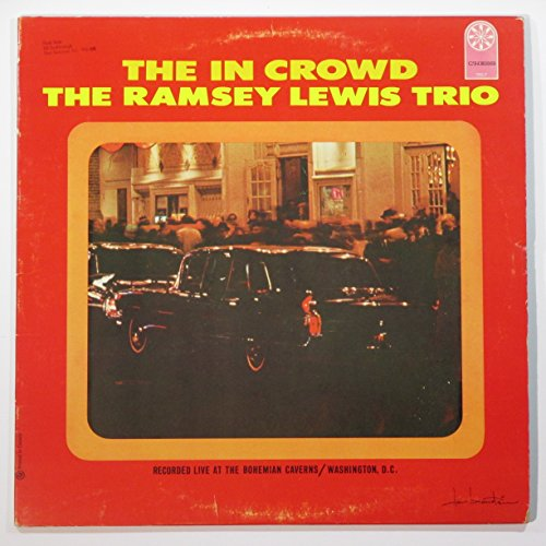 The in Crowd: The Ramsey Lewis Trio (Recorded Live at the Bohemian Caverns / Washington, D.C.)