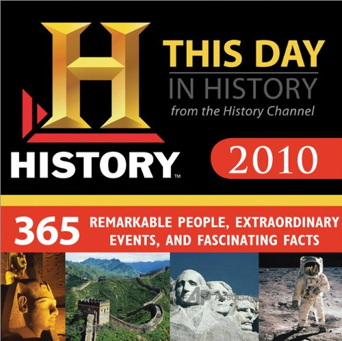 2010 History Channel This Day in History boxed calendar: 365 Remarkable People, Extraordinary Events, and Fascinating Facts -