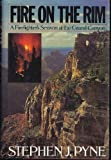 Fire on the Rim, Stephen J. Pyne, 1555842518
