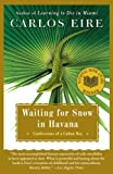 Image of Waiting for Snow in Havana: Confessions of a Cuban Boy