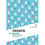 Croatie : Le défi des frontières: L'Âme des Peuples (French Edition)