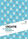 Croatie : Le défi des frontières par L`Âme des peuples
