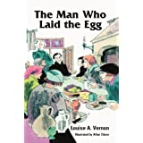 The Man Who Laid the Egg (Louise A. Vernon Religious Heritage Series)