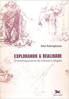 Explorando a realidade: O entrelaçamento de ciência e religião