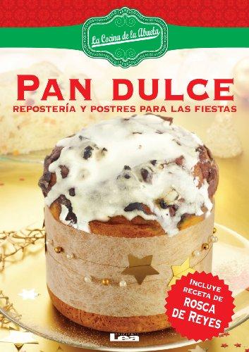 Pan dulce. Repostería y postres para las fiestas (Spanish Edition) by [Quesada