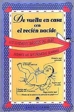 De Vuelta En Casa Con El Recien Nacido: Los Cuidados Basicos Del ...