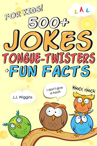 500+ Jokes, Tongue-Twisters, & Fun Facts For Kids! (Joke Books For Kids Book 1) cover