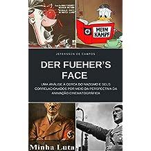 DER FUEHER'S FACE : UMA ANÁLISE À CERCA DO NAZISMO E SEUS CORRELACIONADOS POR MEIO DA PERSPECTIVA DA ANIMAÇÃO CINEMATOGRÁFICA (Portuguese Edition)