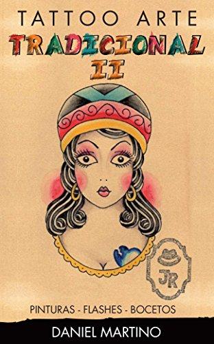 Descargar Libro Tatuajes:tatto Arte Tradicional Ii: 118 Dibujos, Flashes Y Bocetos Tradicionales. Daniel Martino