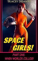 Space Girls! ~ Part 1: When Worlds Collide
