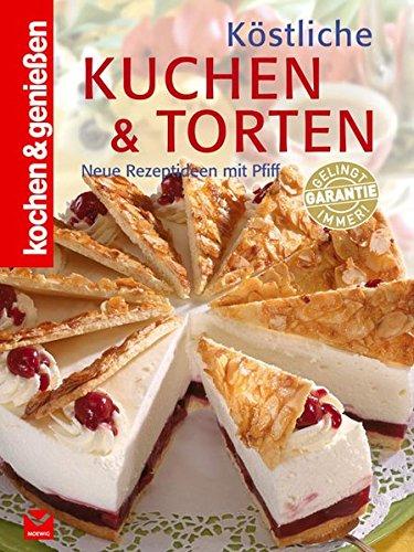 Köstliche Kuchen & Torten (Kochen & Genießen)