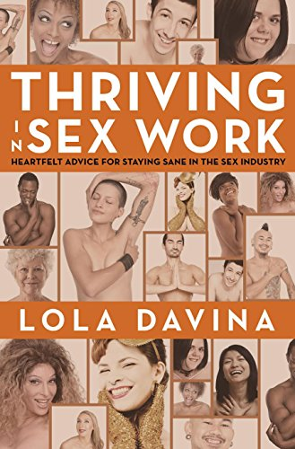 Download for free Thriving in Sex Work: Heartfelt Advice for Staying Sane in the Sex Industry