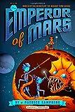 The Emperor of Mars (Secrets of the Dragon Tomb)