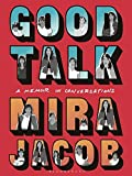 Good Talk: A Memoir in Conversations: more info