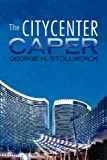 The Citycenter Caper, George H. Stollwerck, 1465385088