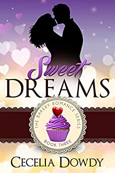 Sweet Dreams (The Bakery Romance Series Book 3) by [Dowdy, Cecelia]