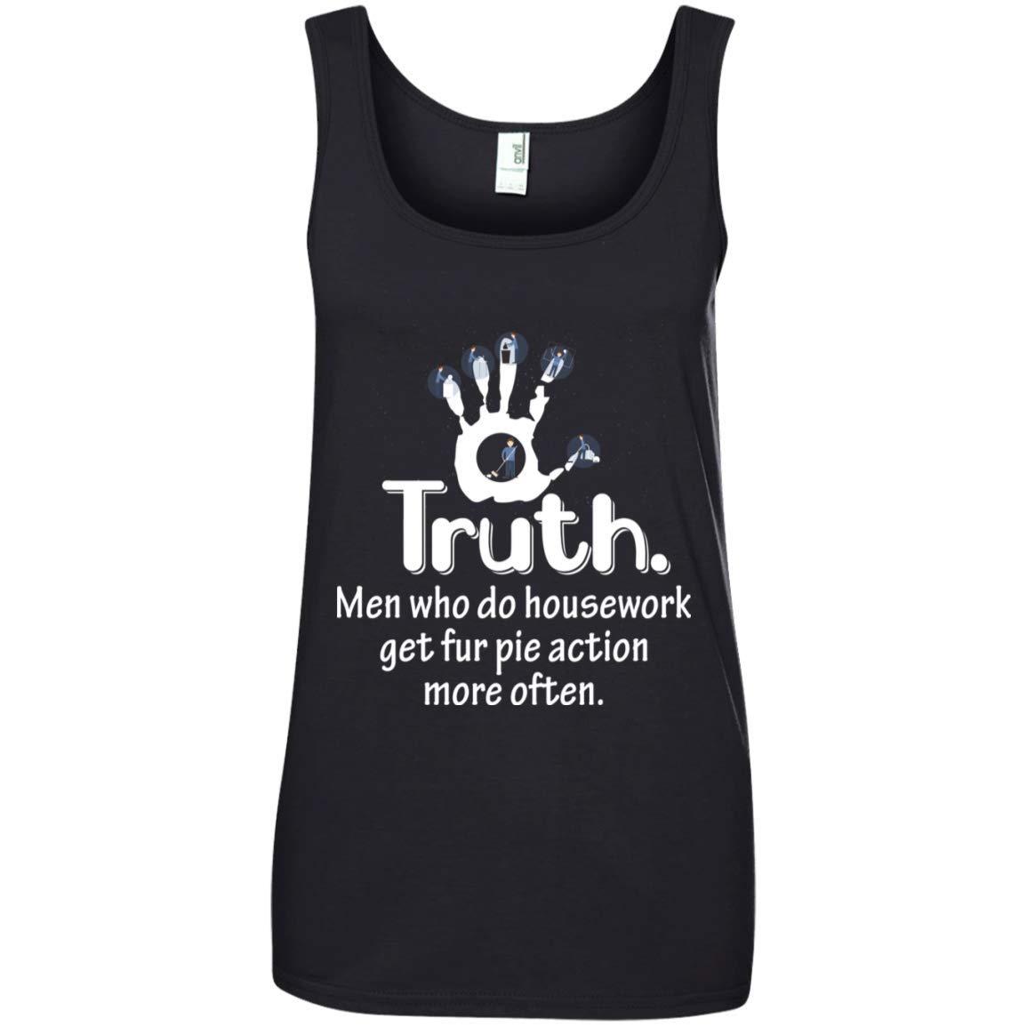 Shirt White Womens Truth Men Who Do Housework Get Fur Pie Action More Often:882L Anvil Ladies 100/% Ringspun Cotton Tank Top