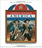 Yankee Doodle America: The Spirit of 1776 from A to Z