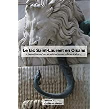 Le lac Saint-Laurent en Oisans (French Edition)