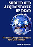 Should Old Acquaintance be Dead, Jean Sheldon, 097235414X