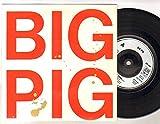 Big Pig - Hungry Town - 7 inch vinyl / 45