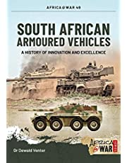 South African Armoured Fighting Vehicles: A History of Innovation and Excellence, 1960-2020