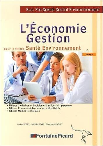 En ligne téléchargement gratuit L'économie gestion pour la filière Santé Environnement Bac Pro Santé-social-environnement : Tome 1 pdf ebook