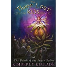 The Three Lost Kids & The Death of the Sugar Fairy