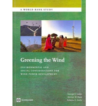 by-george-c-ledec-greening-the-wind-environmental-and-social-considerations-for-wind-power-developme