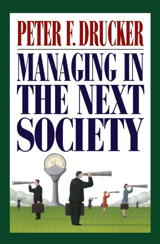 Managing in the Next Society: Lessons from the Renown Thinker and Writer on Corporate Management [Peter F. Drucker] (Tapa Blanda)