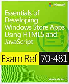 Exam Ref 70-481: Essentials of Developing Windows Store
