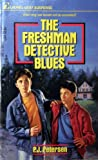The Freshman Detective Blues, P. J. Petersen, 0440204364