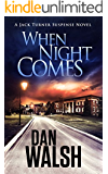 When Night Comes (Jack Turner Suspense Series Book 1)