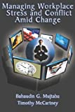 Managing Workplace Stress and Conflict A, Bahaudin Mujtaba, 1595264140